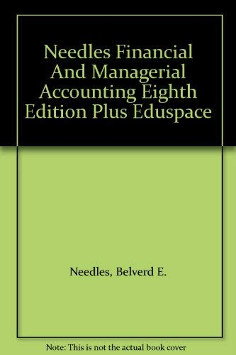 Financial and Managerial Accounting (9780618955503) by Needles, Belverd E.; Powers, Marian; Crosson, Susan V.