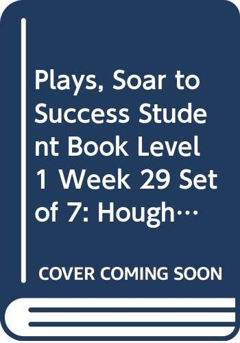 Soar to Success: Student Book 7-pack Level 1 Week 29: Plays (0618955755) by HOUGHTON MIFFLIN