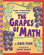 9780618960637: The Grapes of Math: Mind-Stretching Math Riddles (Scholastic Bookshelf) by Greg Tang, Harry Briggs (Illustrator)