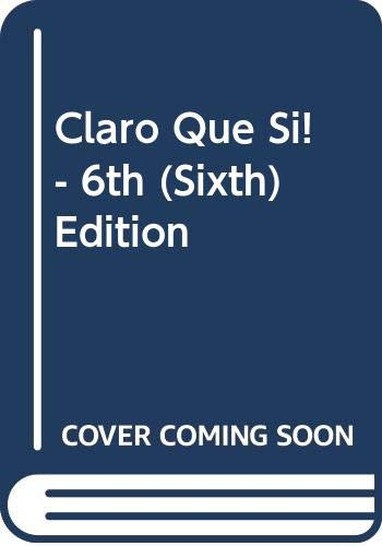 9780618960934: Claro Que Si! - 6th (Sixth) Edition