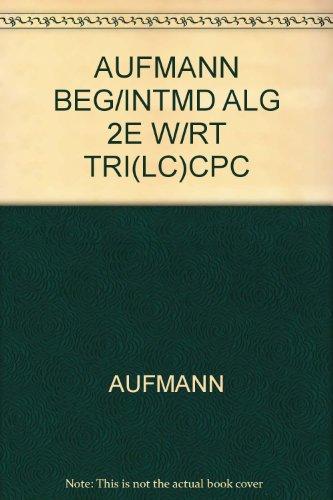 Beginning and Intermediate Algerbra: Richard N. Aufmann & Joanne S. Lockwood