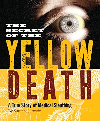 9780618965816: The Secret of the Yellow Death: A True Story of Medical Sleuthing