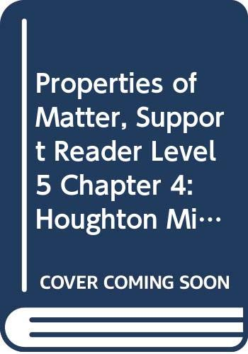 9780618976621: Houghton Mifflin Science Georgia: Science Support Reader Level 5 Chapter 4 Properties of Matter