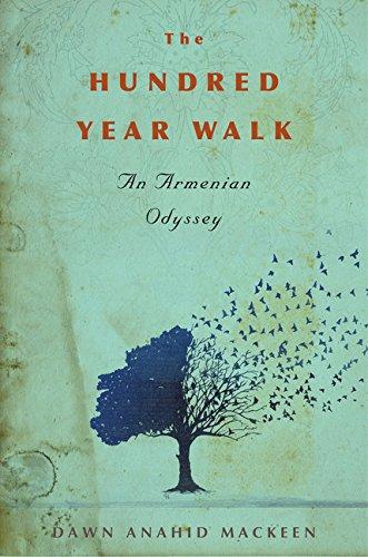 9780618982660: The Hundred-Year Walk: An Armenian Odyssey
