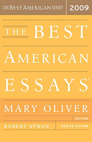 best essays 2009 mary oliver The best american essays 2009 has 390 ratings and 51 reviews  edited by  award-winning poet and essayist mary oliver, the latest edition of this rich and.