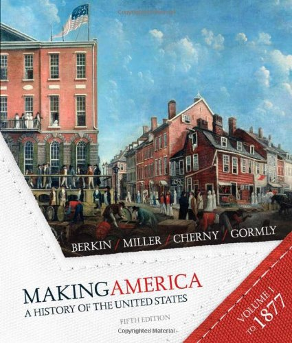 9780618994854: Making America - A History of the United States Volume One to 1877 Fifth Edition