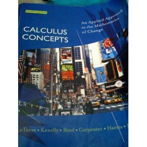 Calculus Concepts: An Applied Approach to the: Donald R. LaTorre,