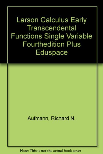 9780618998470: Larson Calculus Early Transcendental Functions Single Variable Fourthedition Plus Eduspace