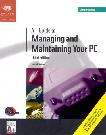 9780619000387: A+ Guide to Managing and Maintaining Your PC, Third Edition, Comprehensive