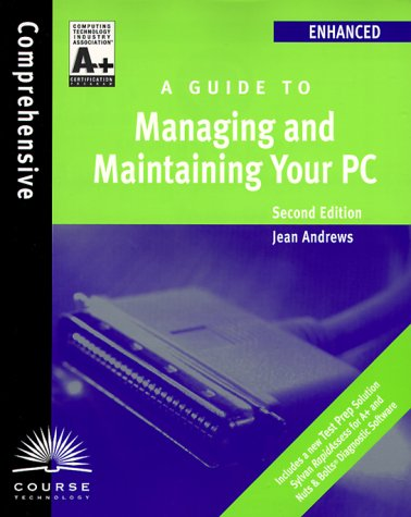 A+ Guide to Managing & Maintaining Your: Jean Andrews