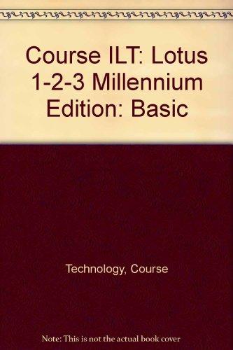 Course ILT: Lotus 1-2-3 Millennium Edition: Basic: Course Technology