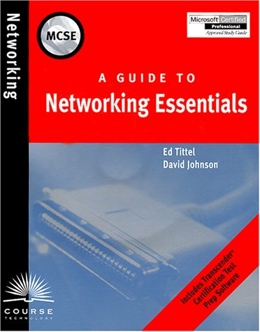 MCSE Guide to Networking Essentials (9780619015527) by David Johnson; Ed Tittel