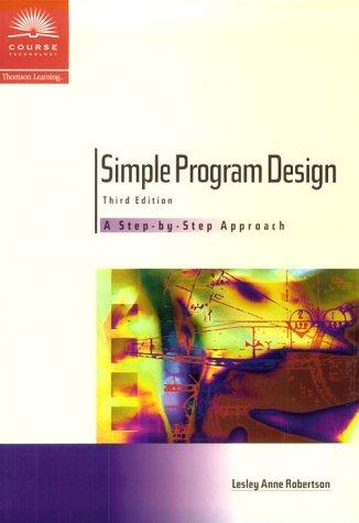 Simple Program Design, Third Edition: A Step: Robertson, Lesley Anne,