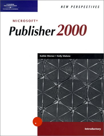 New Perspectives on Microsoft Publisher 2000 --: Kathie Werner; Kelly