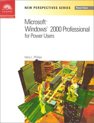 New Perspectives on Microsoft Windows 2000 for Power Users (New Perspectives Series): Harry L. ...