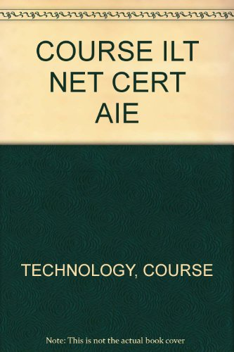 COURSE ILT NET CERT AIE: TECHNOLOGY, COURSE