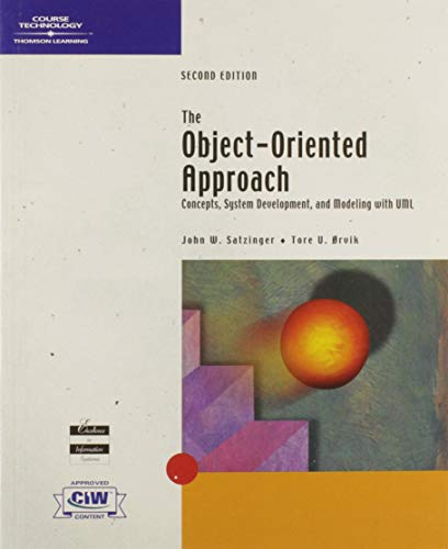 The Object-Oriented Approach: Concepts, Systems Development, and: John W. Satzinger,