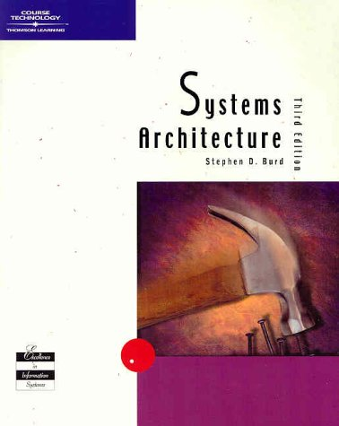 Systems Architecture, Third Edition: Stephen D. Burd