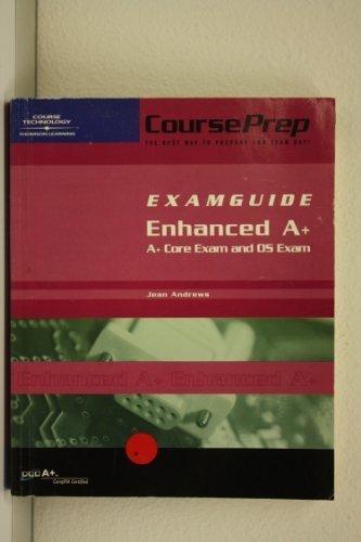 CoursePrep ExamGuide Enhanced A+: A+ Core Exam: Jean Andrews