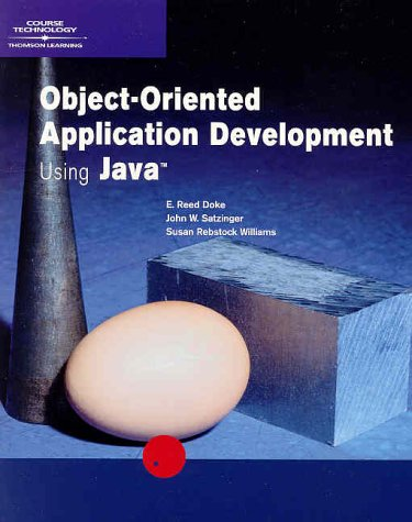 Object-Oriented Application Development Using Java: E. Reed Doke,