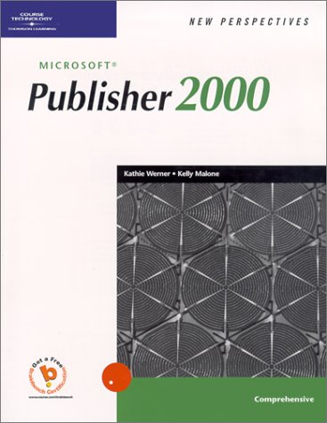 New Perspectives on Microsoft Publisher 2000 -: Kathie Werner, Kathy
