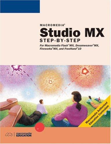 9780619055073: Macromedia Studio MX: Step-by-Step Projects for Flash MX, Dreamweaver MX, Fireworks MX, and FreeHand 10
