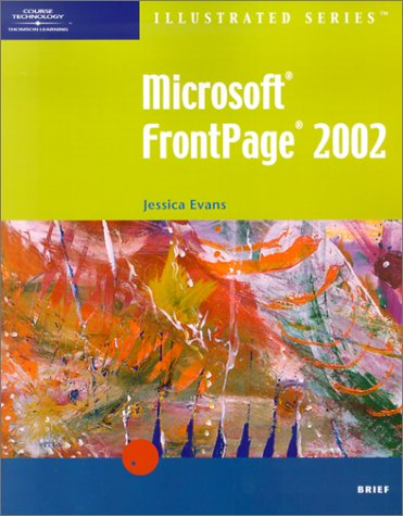 Microsoft FrontPage 2002 - Illustrated Brief (Illustrated Series): Evans, Jessica