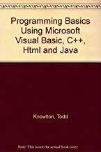 9780619058012: Programming Basics Using Microsoft Visual Basic, C++, Html and Java