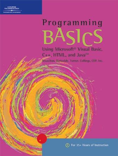 9780619058036: Programming BASICS: Using Microsoft Visual Basic, C++, HTML, and Java (BASICS Series)