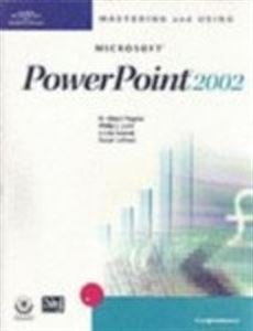 Mastering and Using Microsoft PowerPoint 2002: Comprehensive: H. Albert Napier,