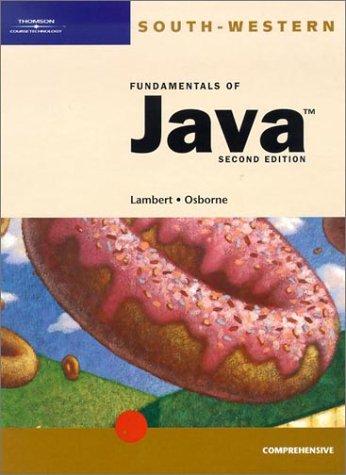 Fundamentals of Java: Comprehensive, Second Edition: Kenneth Lambert, Martin