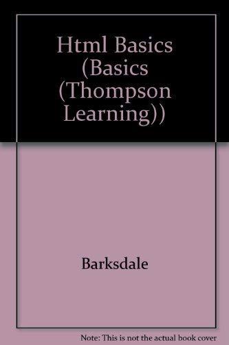 HTML BASICS (Basics (Thompson Learning)): Karl Barksdale, E. Shane Turner
