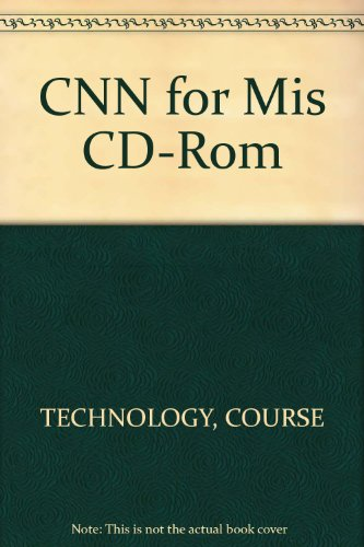 CNN for Mis CD-ROM: Course Technology