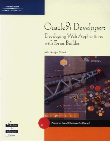 9780619159115: Oracle9i Developer: Developing Web Applications with Forms Builder