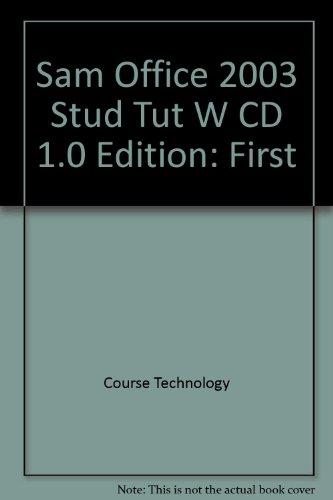 Sam Office 2003 Stud Tut W CD 1.0: Course Technology