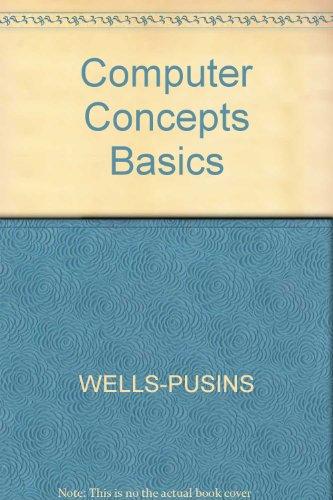 Computer Comcepts Basics (BASICS): Ann Ambrose, Dolores J. Wells