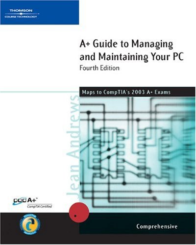 9780619186173: A+ Guide to Managing & Maintaining Your PC, Comprehensive, Fourth Edition