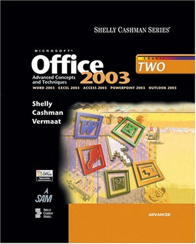 Microsoft Office 2003: Advanced Concepts and Techniques: Shelly, Gary B.;