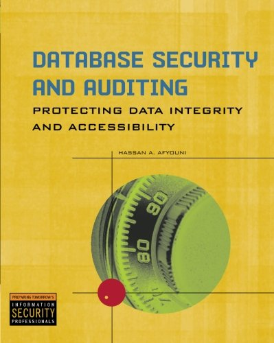 9780619215590: Database Security and Auditing: Protecting Data Integrity and Accessibility