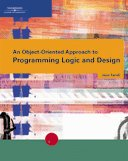 9780619215637: An Object-Oriented Approach to Programming Logic and Design