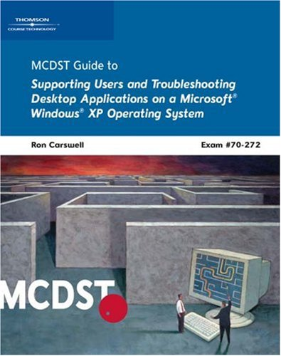 9780619216023: MCDST 70-272: Supporting Users and Troubleshooting Desktop Applications on a Microsoft Windows XP Operating System