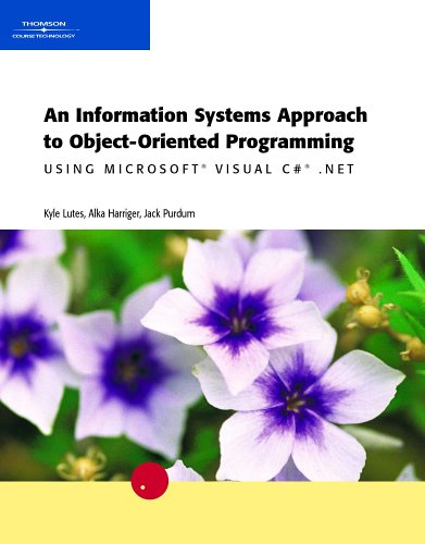 9780619217358: An Information Systems Approach to Object-Oriented Programming Using Microsoft Visual C# .NET
