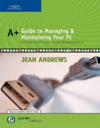 A+ Guide to Managing and Maintaining Your: Jean Andrews