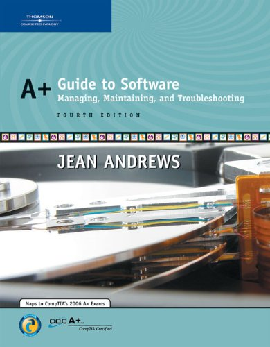 9780619217600: A+ Guide to Software: Managing, Maintaining, and Troubleshooting