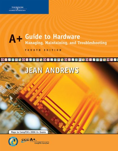 A+ Guide to Hardware: Managing, Maintaining and: Jean Andrews