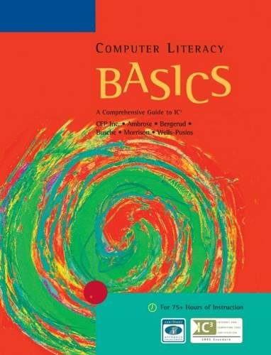 9780619243821: Computer Literacy BASICS: A Comprehensive Guide to IC3 (Origins Series)