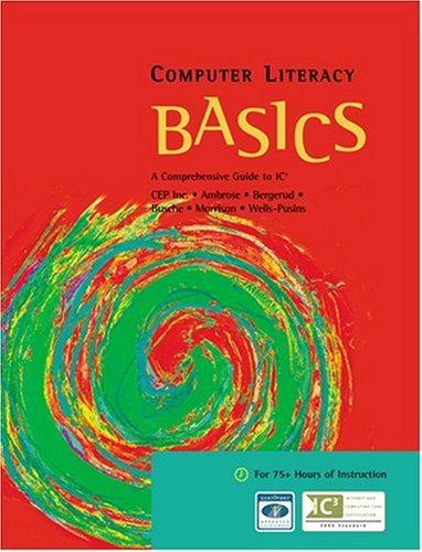 9780619243838: Computer Literacy BASICS: A Comprehensive Guide to IC3 (Available Titles Skills Assessment Manager (SAM) - Office 2010)