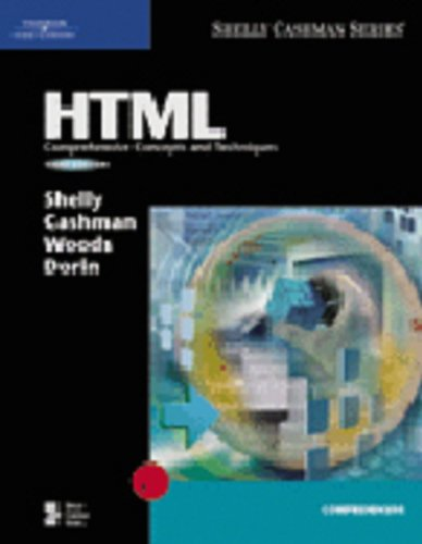 HTML: Comprehensive Concepts and Techniques, Third Edition: Gary B. Shelly,