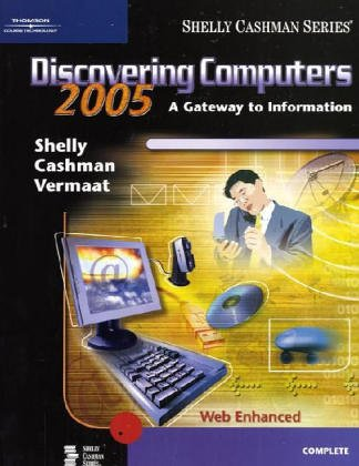 9780619255251: Discovering Computers 2005: A Gateway to Information, Complete