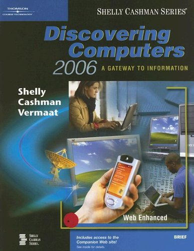 9780619255442: Discovering Computers 2006: A Gateway to Information, Brief (Shelly Cashman Series)